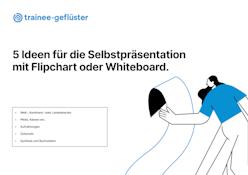 5 Ideen für die Selbstpräsentation mit Flipchart oder Whiteboard.