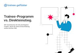 Trainee-Programm vs. Direkteinstieg.