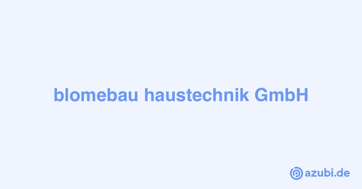 Ausbildung 2020 bei blomebau haustechnik GmbH